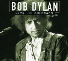 Dylan Bob - Live In Colorado 1976