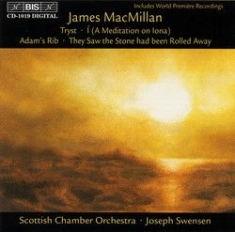 Macmillan, James - Tryst /I /Adams Rib