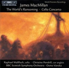 Macmillan, James - Worlds Ransoming /Cello Conc