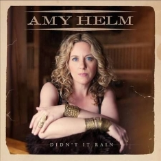 Helm Amy - Didn´t It Rain