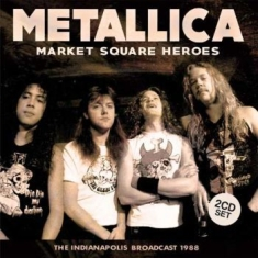 Metallica - Market Square Heros 2 Cd (Broadcast