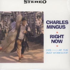 Mingus Charles - Right Now:Live At The Jazz Workshop