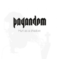 Pagandom - Hurt As A Shadow