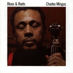 Charles Mingus - Blues & Roots (Mono)(Vinyl)