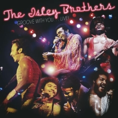 Isley Brothers - Groove With Me...Live!