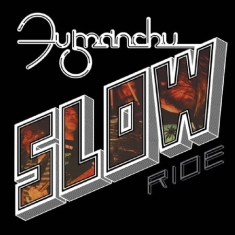 Fu Manchu - Slow Ride (Clear Vinyl)