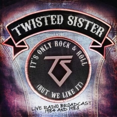 Twisted Sister - It's Only Rock N Roll (But We Like