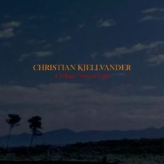 Christian Kjellvander - A Village: Natural Light (Incl. Cd)