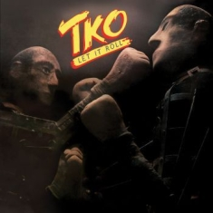 Tko - Let It Roll