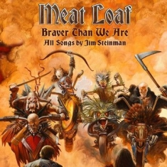 Meat Loaf - Braver Than We Are (Dlx)