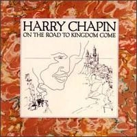 Chapin Harry - On The Road To Kingdom Come