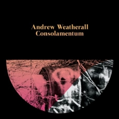 Weatherall Andrew - Consolamentum