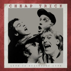 Cheap Trick - Live In Wisconsin 1984