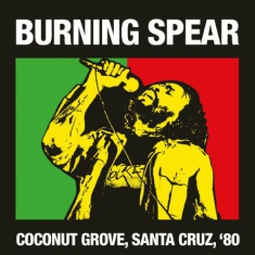 Burning Spear - Cocoanut Grove, Santa Cruz '80