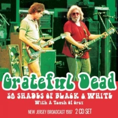 Grateful Dead - 50 Shades Of Black & White (2 Cd Li