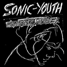 Sonic Youth - Confusion Is Sex
