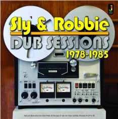 Sly & Robbie - Dub Sessions 78-85