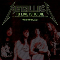 Metallica - To Live Is To DieF.M. Live 1988