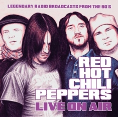 Red Hot Chilli Peppers - Live On Air