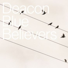 Deacon Blue - Believers (Cd Digi+Cd+Download+Cass