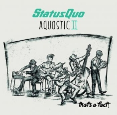 Status Quo - Aquostic Ii - That's A Fact (Deluxe