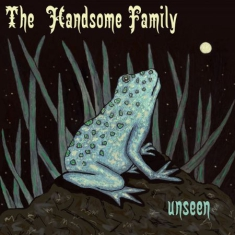 Handsome Family - Unseen