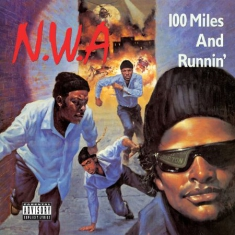 N.W.A - 100 Miles and Runnin