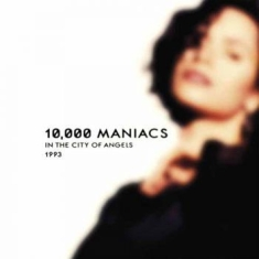 10,000 Maniacs - In The City Of Angels - 1993 Broadc