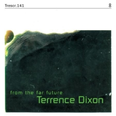 "Dixon Terrence - From The Fat Future (Inkl.7"")"