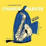Parker Charlie - Unheard Bird - Unissued Takes (2Cd)