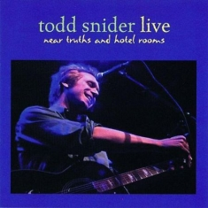 Snider Todd - Near Truths And Hotel Rooms