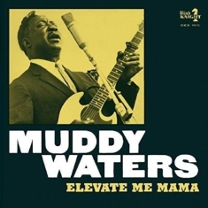 Waters Muddy - Elevate Me Mama