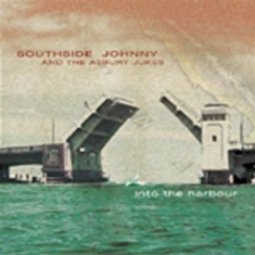 Southside Johnny & The Asbury Jukes - Into The Harbour