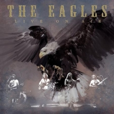 Eagles - Live On Air