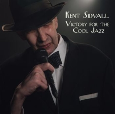 Kent Sidvall - Victory For The Cool Jazz