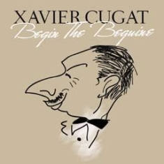 Cugat Xavier - Begin The Beguine
