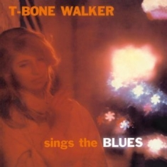 Walker T-Bone - Sings The Blues