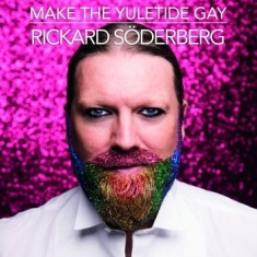 Rickard Söderberg - Make The Yuletide Gay