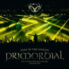 Primordial - Gods To The Godless 2Lp(Live At Byh