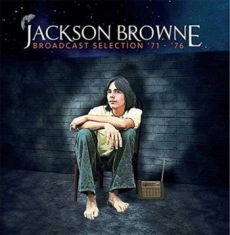 Jackson Browne - Broadcast Selection '71-'76