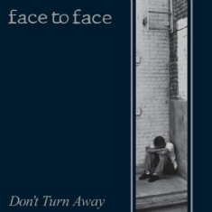 Face To Face - Don't Turn Away (+ Bonus)