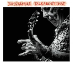 Mayall John - Talk About That