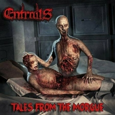 Entrails - Tales From The Morgue (Re-Release)