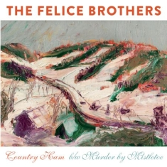 Felice Brothers - Country Ham