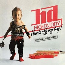 High'n Dry - Hands Off My Toy (Re-Release 1988)