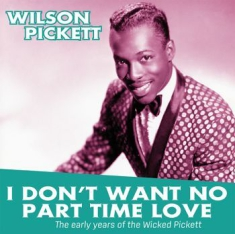 Pickett Wilson - I Don't Want No Part Time Love