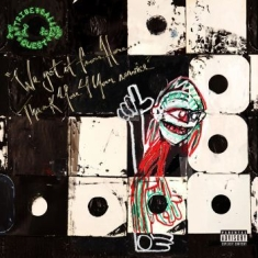 A Tribe Called Quest - We Got It From Here... Thank You 4
