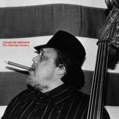 Mingus Charles - The Eldridge Session