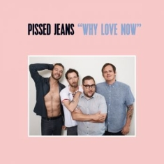 Pissed Jeans - Why Love Now (Loser Edition Purple