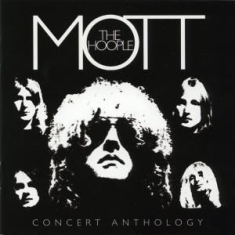 Mott The Hoople - Concert Anthology
